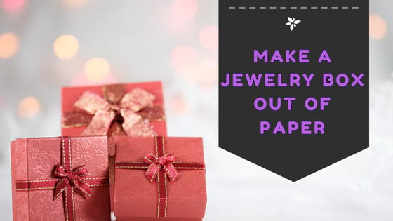 Make a Jewelry Box Out of Paper